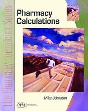 Calculations: The Pharmacy Technician Series