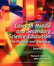 Cases in Middle and Secondary Science Education: The Promise and Dilemmas (2nd