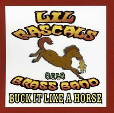 Lil' Rascals Brass Band, Buck It Like a Horse, New