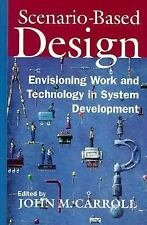 Scenario-Based Design: Envisioning Work and Technology in System Development