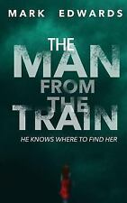The Man from the Train by Mark Edwards (2016, Paperback)