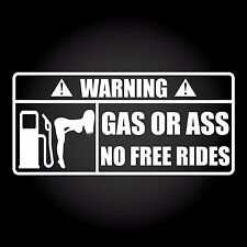 Warning! gas or ASA no free rides Auto Adesivo Sticker Decal JDM 18,0 x 8,3 cm