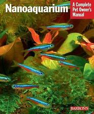 Complete Pet Owner's Manuals: Nanoaquarium by Jakob Geck and Ulrich...