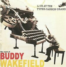 Live at the Typer Cannon Grand by WAKEFIELD,BUDDY