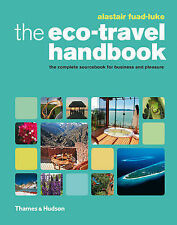 The Eco-Travel Handbook: A Complete Sourcebook for Business and Pleasure by...