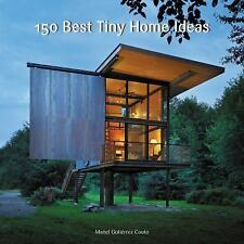 150 Best Tiny Home Ideas by Manel Gutiérrez Couto (2016, Hardcover)