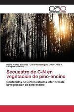 Secuestro de C-N en Vegetacion de Pino-Encino by Enriquez-Del Valle Jose R,...