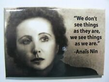 We Don't See Things As They Are Anais Nin Quote Ephemera Fridge Magnet E6889 NEW