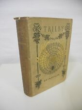 George Du Maurier - Trilby - New York: Harper & Brothers, 1895 - First Edition