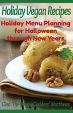Holiday Vegan Recipes: Holiday Menu Planning for Halloween through New Years: S