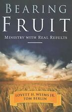 Bearing Fruit Ministry with Real Results Lovett Weems Jr Tom Berlin Change lives