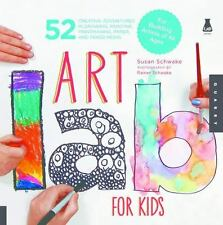 Art Lab for Kids: 52 Creative Adventures in Drawing, Painting, Printmaking, Pape
