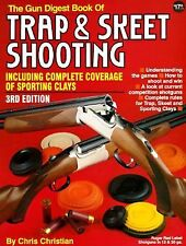 The Gun Digest Book of Trap and Skeet Shooting by Chris Christian (1996,...
