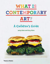 What is Contemporary Art?: A Children's Guide, Suzy Klein, Jacky Klein, New Cond