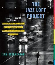 The Jazz Loft Project: Photographs and Tapes of W. Eugene Smith from 821 Sixth
