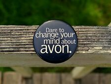 "Dare To Change Your Mind About Avon 2 1/4"" Round Metal Lapel Pin Pinback Button"
