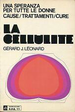 Gerard J. Leonard LA CELLULITE-UNA SPERANZA PER TUTTE LE DONNA CAUSE/TRATT./CURE