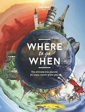 Lonely Planet's Where To Go When by Lonely Planet(Hardcover)