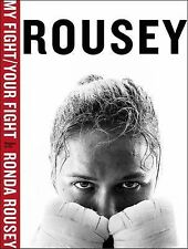 My Fight / Your Fight Rousey, Ronda