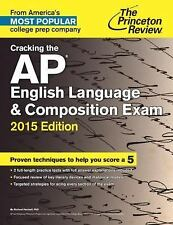 Cracking the AP English Language & Composition Exam, 2015 Edition (College Test