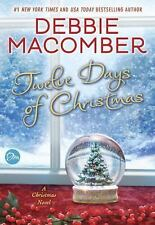 Twelve Days of Christmas : A Novel by Debbie Macomber (2016, Hardcover)