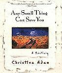 Any Small Thing Can Save You: a Bestiary