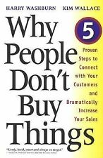 Why People Don't Buy Things : Five Five Proven Steps to Connect with Your...