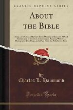 About the Bible : Being a Collection of Extracts from Writings of Eminent...