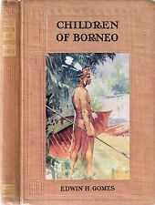 Children of Borneo by Edwin H Gomes, 1912  8 clr illst  hd/bk