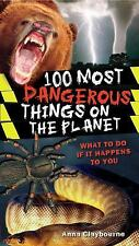 100 Most Dangerous Things on the Planet by Anna Claybourne (2008, Paperback)