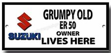 GRUMPY SUZUKI ER 50 OWNER LIVES HERE FINISH METAL SIGN.