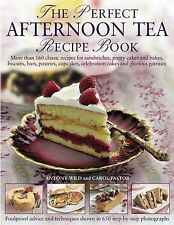 The Perfect Afternoon Tea Recipe Book: More Than 160 Classic Recipes for...