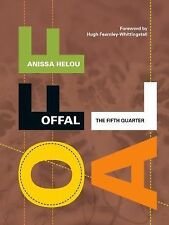 Offal : The Fifth Quarter by Anissa Helou (2011, Hardcover)