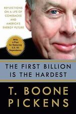 THE FIRST BILLION IS THE HARDEST by T BOONE PICKENS HC/DJ