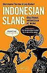 Indonesian Slang : Colloquial Indonesian at Work by Lely Djuhari and...