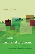 Studies in Legal History: Before Eminent Domain : Toward a History of...