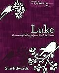Luke: Discovering Healing in Jesus' Words to Women (Discover Together Bible Stu