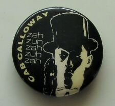 CAB CALLOWAY OLD METAL BUTTON BADGE FROM THE 1980's VINTAGE JAZZ BLUES