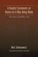 A Bundist Comments on History As It Was Being Made : The Post-Cold War Era by...