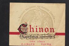 """CHINON (37) ETIQUETTE ANCIENNE de VIN trés vieux """"G. LHOTE - TOURS"""""""