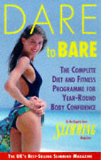 Dare to Bare - The Complete Diet and Fitness Programme for Year-round Body Confi