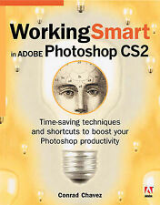 Working Smart in Adobe Photoshop CS2 by
