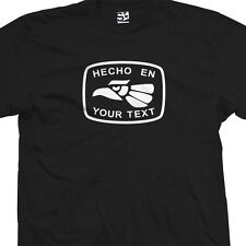 Custom Hecho En T-Shirt - Personalized Made in Your Text Town City Mexico Born