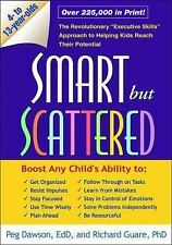 """Smart but Scattered: The Revolutionary """"Executive Skills"""" Approach to Helping Ki"""
