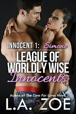 League of Worldly Wise Innocents: Innocent 1: Simone by L. Zoe (2014, Paperback)