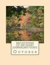 Reflections of His Heart Journaling Guide : October by Cypress Ministries...