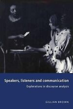 Speakers, Listeners and Communication: Explorations in Discourse Analysis