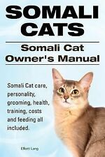 Somali Cats. Somali Cat Owners Manual. Somali Cat Care, Personality,.