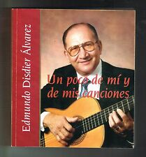 Edmundo Disdier Alvarez Un Poco De Mi Y De Mis Canciones Puerto Rico 2001 1st Ed