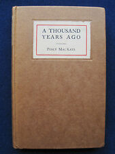 A THOUSAND YEARS AGO: A ROMANCE OF THE ORIENT by PERCY MACKAYE 1st Edition Play